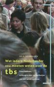 Wat iedere Nederlander zou moeten weten over de TBS / druk 4