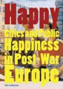 Happy: Cities and Public Happiness in Post-War Europe