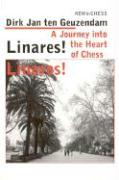 Linares! Linares!: A Journey Into the Heart of Chess