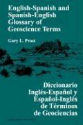 English-Spanish and Spanish-English Glossary of Geoscience Terms