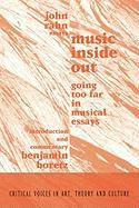 Music Inside Out: Going Too Far in Musical Essays (Critical Voices in Art, Theory & Culture)