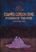 Edward Gordon Craig: A Vision of Theatre (Routledge Harwood Contemporary Theatre Studies, Band 28)