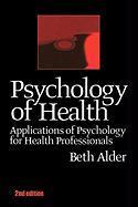 Psychology of Health 2nd Ed Beth Alder Author