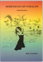 Dodendans op Curacao / druk 1 - Groenhof, R.