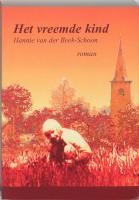Het vreemde kind / druk 1 - Beek-Schoon, H. van der