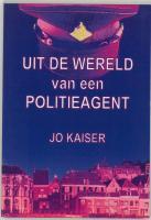 Uit de wereld van een politieagent / druk 1 - Kaiser, J.