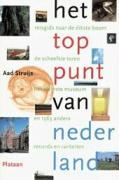 Het toppunt van Nederland / druk Heruitgave - Struijs, A.