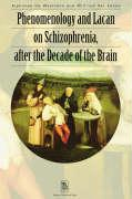 Phenomenology and Lacan on Schizophrenia after the Decade of the Brain: 2 (Figures of the Unconscious)