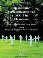De Militaire Begraafplaatsen Van W.O.I.6: Deel 6 Langemark, Passendale, Noord, Eindoffensieff