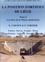 La Position Fortifiee de Liege: Tome 5: Les Forts Rearmes (La Belgique Sous Les Armes Special)