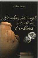 Het verboden Judas evangelie en de schat van Carchemish / druk 1