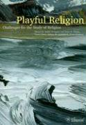 Playful Religion: Challenges for the Study of Religion