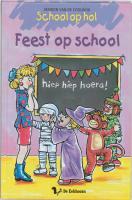 School op hol / Feest op school / druk 1 - Coolwijk, M. van de