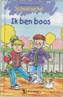 School op hol / Ik ben boos ! / druk 1 - Coolwijk, M. van de