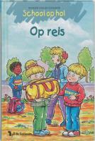 School op hol / Op reis / druk 1 - Coolwijk, M. van de