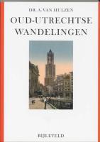 Oud-Utrechtse Wandelingen / druk 1 - Hulzen, A. van