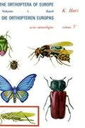 Die Orthopteren Europas / The Orthoptera of Europe: Volume I