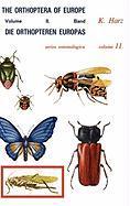 Die Orthopteren Europas II / The Orthoptera of Europe II: Volume II