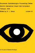 Second International Visual Field Symposium, Tübingen, 19-22 September, 1976 (Documenta Ophthalmologica Proceedings Series (14), Band 14)