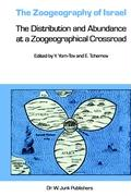 The Zoogeography of Israel: The Distribution and Abundance at a Zoogeographical Crossroad Yoram Yom-Tov Editor