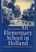 An Elementary School in Holland: Experiment in Educational Practice - Barritt, Loren S.