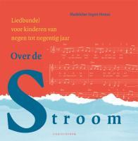 Over de stroom / druk 1: liedbundel voor kinderen van negen tot veertien jaar