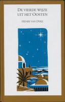 De vierde wijze uit het oosten / druk Heruitgave - Dyke, H. van