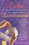 Liebe in den Wahrsagekarten von Mademoiselle Lenormand: Liebe und Leidenschaft in den Lenormand-Karten  Liebe und Beziehungen vorhersagen  ... aller Karten und Kartenkombinationen