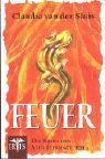 Die Reihe der Vier Elemente 3. Feuer.