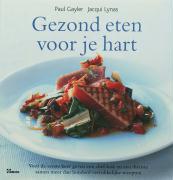 Gezond eten voor je hart / druk 1 - Gayler, P.; Lynas, J.