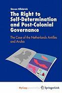 The Right to Self-Determination and Post-Colonial Governance - Hillebrink, Steven