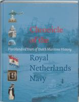 Chronicle of the Royal Netherlands Navy: five Hundred Years of Dutch Maritime History