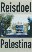 Reisdoel Palestina / druk 1 - Heijnsbroek, M.