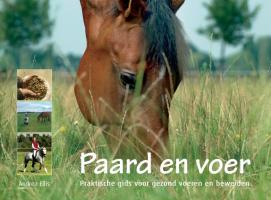 Paard en voer: praktische gids voorgezond voeren en beweiden