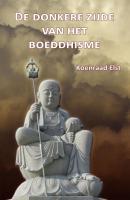 De donkere zijde van het Boeddhisme / druk 1