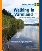 Walking in Varmland: The Lake Region of Central Sweden: the lake region in Central Sweden