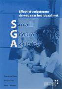 effectief verbeteren / de weg naar het ideaal met Small Group Activity / druk ND - Groot, M. de; Teeuwen, B.; Tielemans, M.