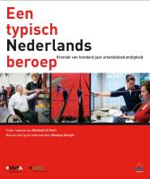 Een typisch Nederlands beroep / druk 1: Kroniek van honderd jaar arbeidsdeskundigheid