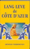 Lang leve de Cote D'Azur !!! / druk 1 - Verhoeven, A.