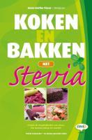 Koken en bakken met stevia: ontdek de mogelijkheden met stevia, het zoetste plantje ter wereld!