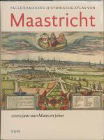 Historische Atlas van Maastricht / druk 1