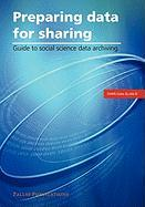 Preparing Data for Sharing: Guide to Social Science Data Archiving (DANS Data Guide, Band 8)