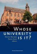Whose University Is It?: Proceedings of a Symposium Held, 8 June 2005, on the Occasion of the 430th Anniversary of Leiden University