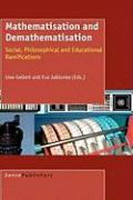 Mathematisation and Demathematisation: Social, Philosophical and Educational Ramifications