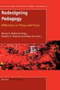 Redesigning Pedagogy: Reflections on Theory and Praxis