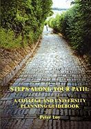 Steps Along Your Path: 3rd Edition a College and University Planning Guidebook