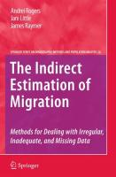 The Indirect Estimation of Migration: Methods for Dealing with Irregular, Inadequate, and Missing Data Andrei Rogers Author