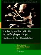 Continuity and Discontinuity in the Peopling of Europe: One Hundred Fifty Years of Neanderthal Study (Vertebrate Paleobiology and Paleoanthropology)