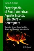 Encyclopedia Of South American Aquatic Insects: Hemiptera - Heteroptera: Illustrated Keys To Known Families, Genera, And Species I