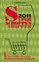 Super Schoppen Shopper 2011: Erste Hilfe für den Weinkauf beim Einkauf